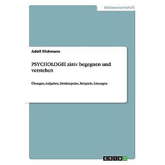 PSYCHOLOGIE aktiv begegnen und verstehen af Illichmann & Adolf