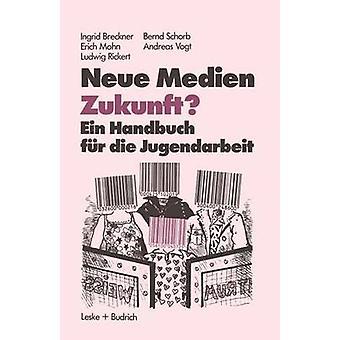 Neue Medien Zukunft Ein Handbuch bont sterven Jugendarbeit door Breckner & Ingrid
