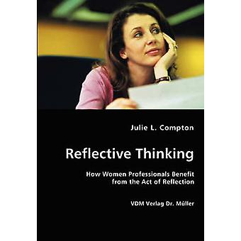 Reflective Thinking by Compton & Julie & L.