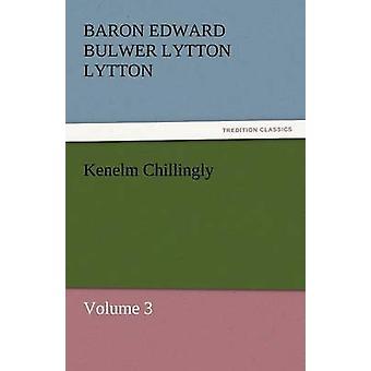 كينيلم تشيلينجلي من Lytton & البارون إدوارد بولوير Lytton
