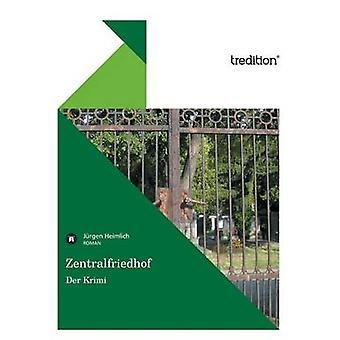 Zentralfriedhof Der Krimi von Heimlich & Jürgen