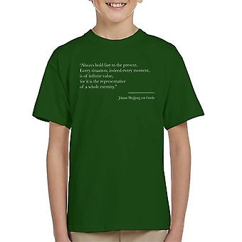 Mindfulness Goethe Present Moment Quote Kid's T-Shirt