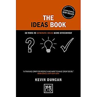 The Ideas Book: 60 ways to generate ideas visually (Concise Advice Series)