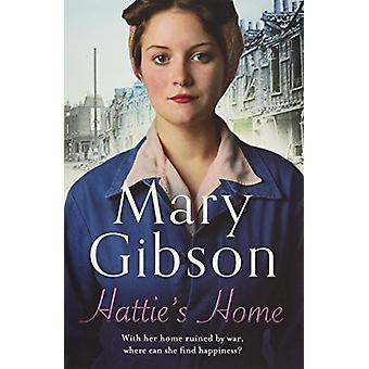 Hattie's Home by Mary Gibson - 9781784973391 Book