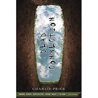 Dead Connection by Charlie Price - 9780312379667 Book