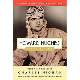 Howard Hughes - The Secret Life by Charles Higham - 9780312329976 Book