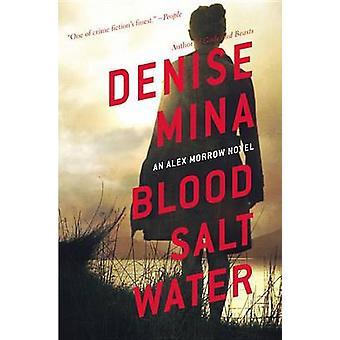 Blood - Salt - Water by Denise Mina - 9780316380560 Book