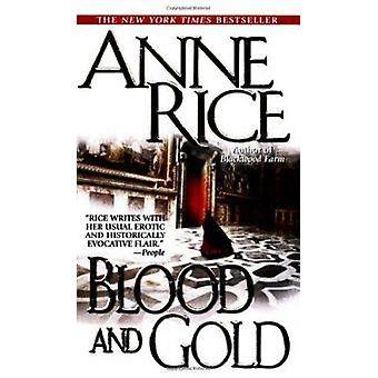 Blood and Gold (Rice - Anne - Vampire Chronicles.) Book