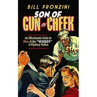 Son of Gun in Cheek - An Affectionate Guide to More of the Worst in My