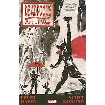 Deadpool's Art of War by Peter David - Scott Koblish - 9780785190974