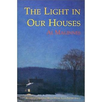 The Light in Our Houses by Al Maginnes - 9780807126226 Book