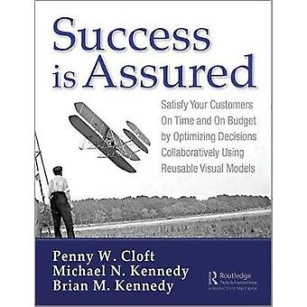 Success Is Assured - Satisfy Your Customers On Time and On Budget by O