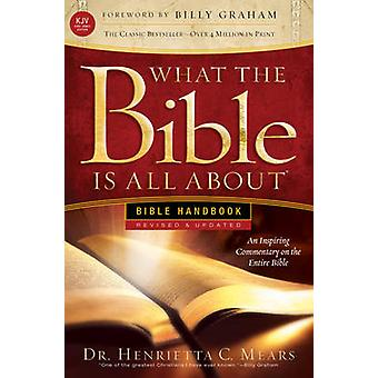What the Bible Is All about KJV - Bible Handbook by Henrietta Mears -