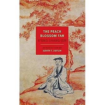 The Peach Blossom Fan (Main) by K'ung Shang-jen - Jonathan Spence - C