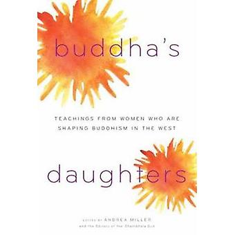 Buddha's Daughters - Teachings from Women Who are Shaping Buddhism in