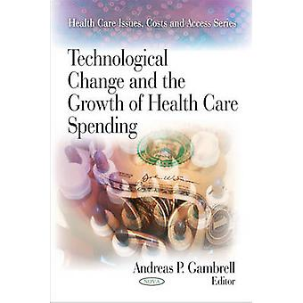 Technological Change and the Growth of Health Care Spending by Andrea