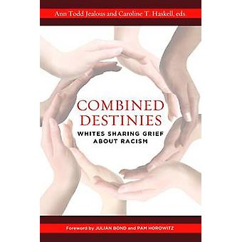 Combined Destinies - Whites Sharing Grief About Racism by Ann Todd Jea