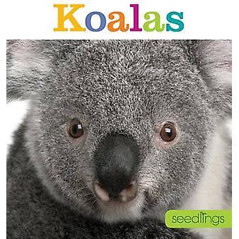 Seedlings - Koalas by Kate Riggs - 9781628320442 Book