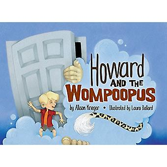 Howard and the Wompoopus by Allison Krieger - 9781631779091 Book