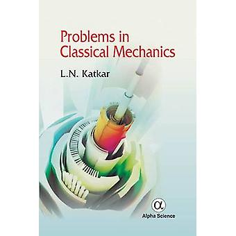 Problems in Classical Mechanics by L. N. Katkar - 9781842658857 Book