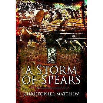 A Storm of Spears - Understanding the Greek Hoplite in Action by Chris