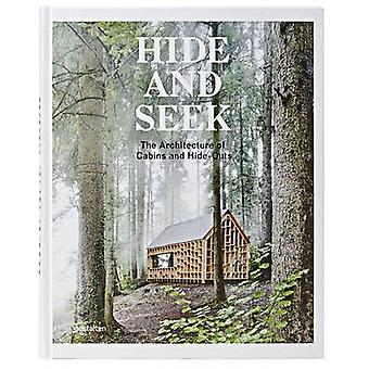 Hide and Seek - The Architecture of Cabins and Hideouts by S. Borges -
