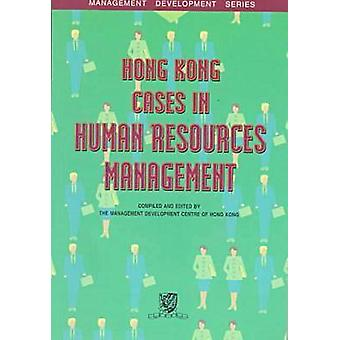 Hong Kong Cases in Human Resources Management by Management Developme