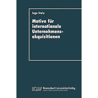 Motive fr internationale Unternehmensakquisitionen by Stein & Ingo