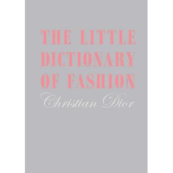 Little Dictionary of Fashion 9781851775552 by Christian Dior