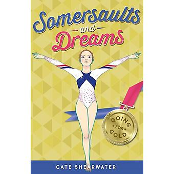 Somersaults and Dreams: Going for Gold (Paperback) by Shearwater Cate