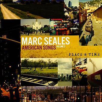 Marc Seales - amerikansk sange: Bind 3 (tid & sted) [CD] USA import
