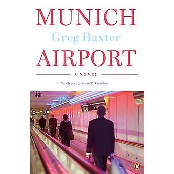グレッグ ・ バクスターによるミュンヘン空港