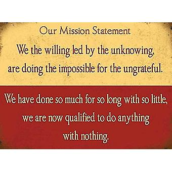 Our Mission Statement... Small Steel Sign 200Mm X 150Mm