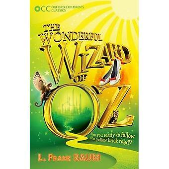 Oxford-Kinder Klassiker - The Wonderful Wizard of OZ von L. Frank Ba