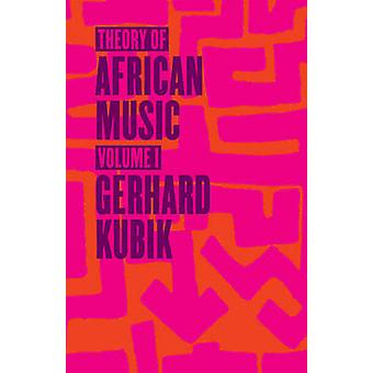Theory of African Music - v.1 by Gerhard Kubik - 9780226456911 Book