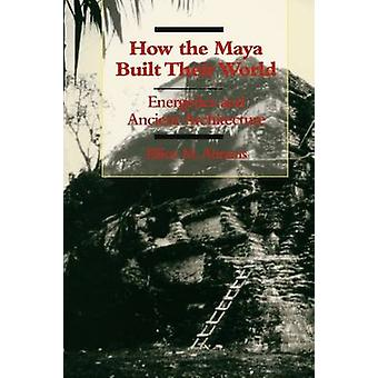 How the Maya Built Their World - Energetics and Ancient Architecture b
