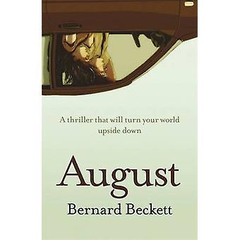 August by Bernard Beckett - 9780857387899 Book