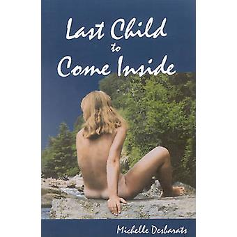 Last Child to Come inside by Michelle Desbarats - 9780886293475 Book
