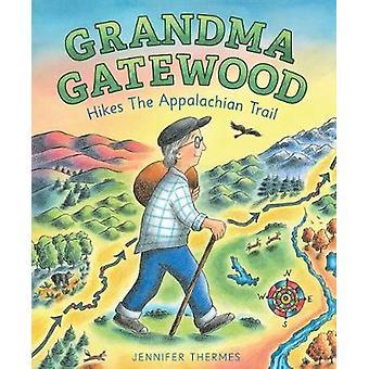 Grandma Gatewood Hikes the Appalachian Trail by Jennifer Thermes - 97