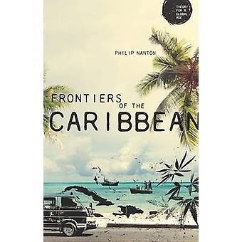 Frontiers of the Caribbean by Philip Nanton - Gurminder K. Bhambra -