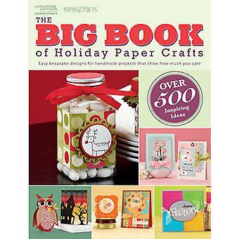 Stora boken om Holiday papperskonst - lätt Keepsake mönster för Guest