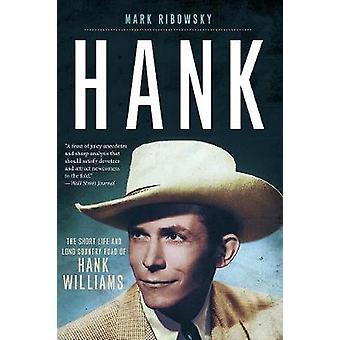 Hank - korte liv og lang landevej Hank Williams af Mark R