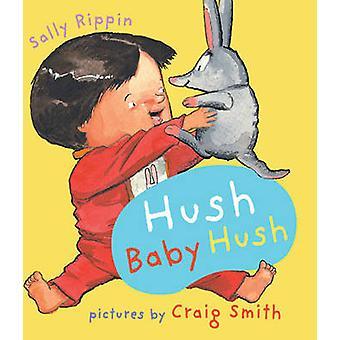 Hush Baby Hush by Sally Rippin - Craig Smith - 9781741753875 Book