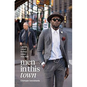 الرجال في هذه البلدة-لندن-ميلان-سيدني-طوكيو-نيويورك جيوسي