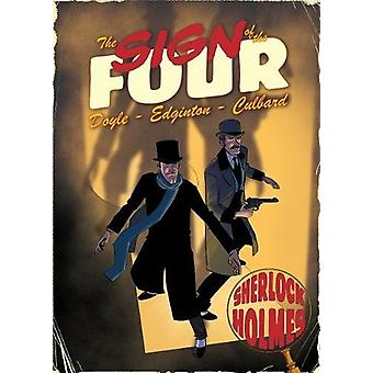 The Sign of the Four - A Sherlock Holmes Graphic Novel by Ian Edginton
