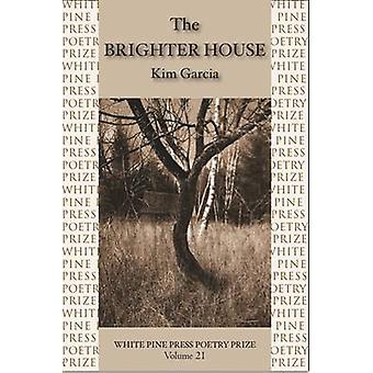 The Brighter House by Kimberly Garcia - 9781935210894 Book