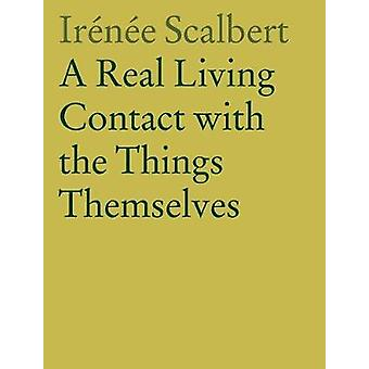 A Real Living Contact with the Things Themselves - Essays on Architect