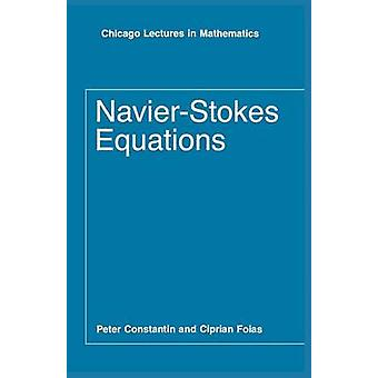 Navier-Stokes Equations by Peter Constantin - Ciprian Foias - 9780226