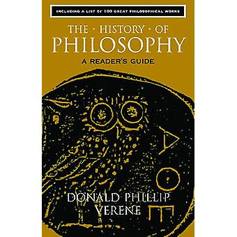 The History of Philosophy - A Reader's Guide by Donald Phillip Verene