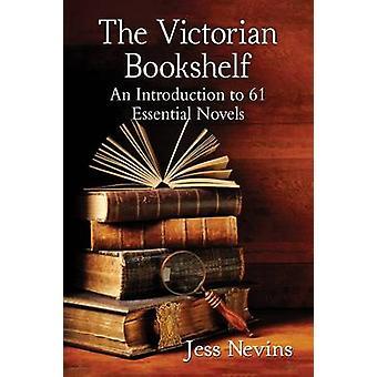 Die viktorianischen Bücherregal - eine Einführung in 61 wesentliche Romane von Je